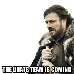 Prepare yourself - the UHATS TEAM IS COMING