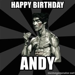 Bruce Lee Figther - HAPPY BIRTHDAY ANDY