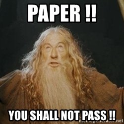 You shall not pass - PAPER !! YOU SHALL NOT PASS !!