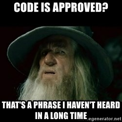 no memory gandalf - Code is approved? that's a phrase i haven't heard in a long time