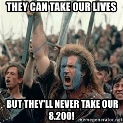 Brave Heart Freedom - They can take our lives  but THey'll never take our 8.200!