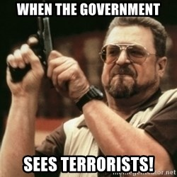 Walter Sobchak with gun - When the Government sees terrorists!