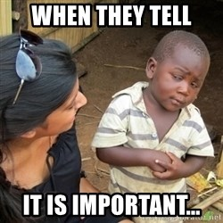 Skeptical 3rd World Kid - when they tell it is important...