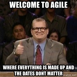 drew carey whose line is it anyway - Welcome To Agile Where everything is made up and the dates dont matter