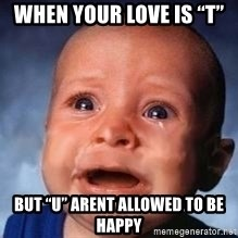 "Very Sad Kid - When your love is ""T""  But ""U"" arent allowed to be happy"