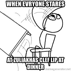 Desk Flip Rage Guy - when evryone stares at zuliakhas clef lip at dinner