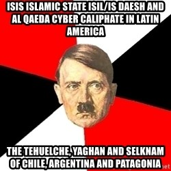 Advice Hitler - ISIS Islamic State ISIL/IS Daesh and Al Qaeda Cyber Caliphate in Latin America The Tehuelche, Yaghan and Selknam of Chile, Argentina and Patagonia