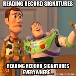 Consequences Toy Story - reading record signatures reading record signatures everywhere...