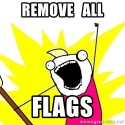 X ALL THE THINGS - remove   all flags