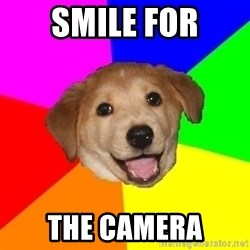 Advice Dog - smile for the camera