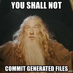 You shall not pass - You shall not commit generated files
