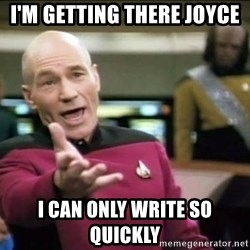 Why the fuck - i'm getting there joyce i can only write so quickly