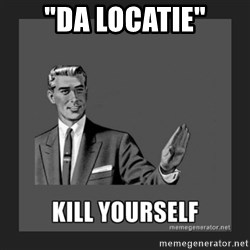"kill yourself guy - ""da locatie"""