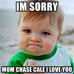 Victory Baby - im sorry mom chase cale i love you