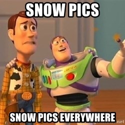 Consequences Toy Story - Snow pics Snow pics everywhere