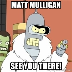 bender blackjack and hookers - Matt Mulligan See you there!