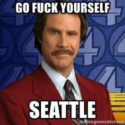 Stay classy - Go fuck yoursElF Seattle