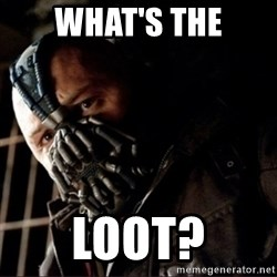 Bane Permission to Die - WHAT'S the Loot?