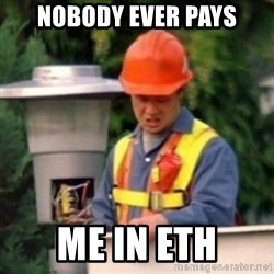 No One Ever Pays Me in Gum - Nobody ever pays me in ETH