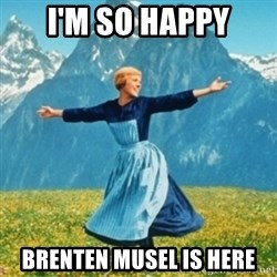 Sound Of Music Lady - I'M SO HAPPY BRENTEN MUSEL IS HERE