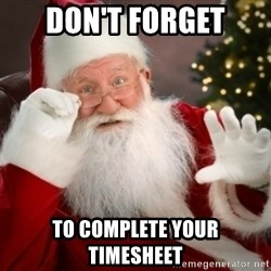 Santa claus - don't forget to complete your timesheet