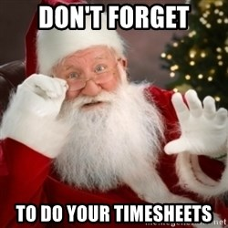 Santa claus - don't forget to do your timesheets