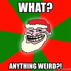 Santa Claus Troll Face - what? anythinG WEIRD?!