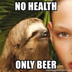 Whisper Sloth - no health only beer