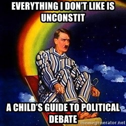 Bed Time Hitler - Everything I don't like is unconstit  A child's guide to political dEbate