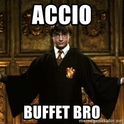 Harry Potter Come At Me Bro - accio Buffet bro