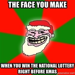 Santa Claus Troll Face - The face you make  when you win the national lottery right before xmas