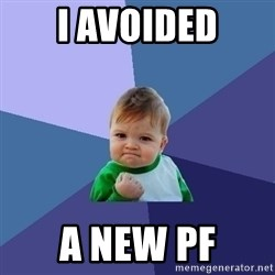 Success Kid - I avoided a new PF