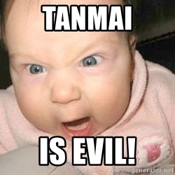 Angry baby - Tanmai is evil!