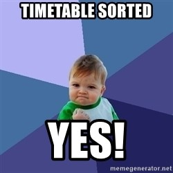 Success Kid - timetable sorted yes!