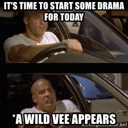 Vin Diesel Car - it's time to start some drama for today *a wild vee appears