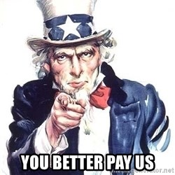 Uncle Sam - You Better pay us