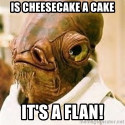 Its A Trap - is cheesecake a cake it's a flan!