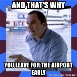 J walter weatherman - AND THAT'S WHY YOU LEAVE FOR THE AIRPORT EARLY