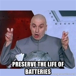 Dr Evil meme - preserve the life of batteries