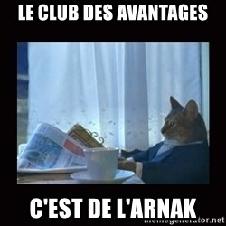 i should buy a boat cat - le Club des avantages c'est de l'arnak