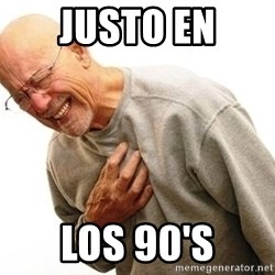 Old Man Heart Attack - JUSTO EN LOS 90's