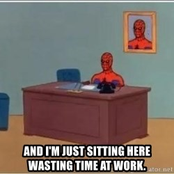 Spiderman Desk - And I'm just sitting here wasting time at work.