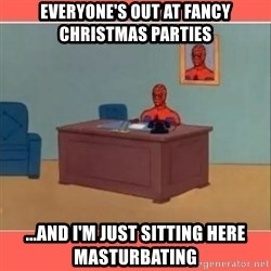 Masturbating Spider-Man - Everyone's out at fancy christmas parties ...And I'm just sitting here masturbating