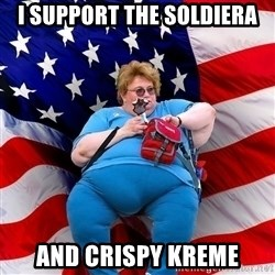 Obese American - I support the Soldiera And Crispy Kreme
