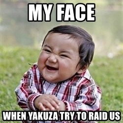 evil toddler kid2 - My Face When yakuza try to raid us