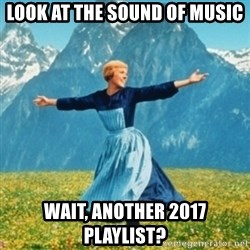 Sound Of Music Lady - Look at the sound of music wait, another 2017 playlist?