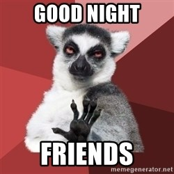 Chill Out Lemur - Good night Friends
