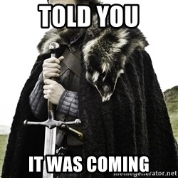 Ned Stark - told you it was coming