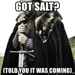 Ned Stark - GOT SALT? (told you it was coming)