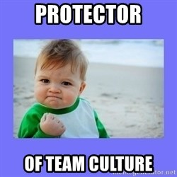 Baby fist - Protector of team culture